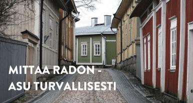 Mittaa radon, asu turvallisesti